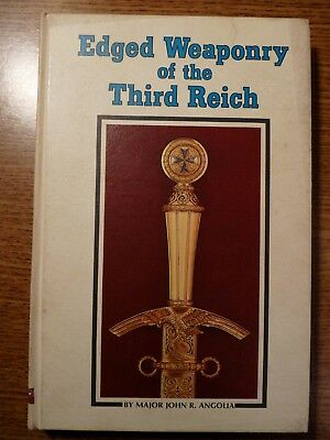 Edged Weaponry of the Third Reich, by John R. Angolia, 1974 First Edition