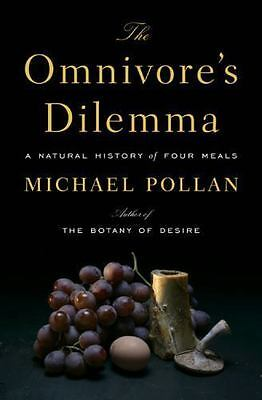 The Omnivore's Dilemma: A Natural History of Four Meals Pollan, Michael Hardcov