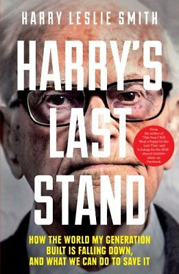 Harry's Last Stand How the world my generation built is falling... 9781848317369