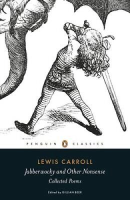 Jabberwocky and Other Nonsense Collected Poems by Lewis Carroll 9780141192789