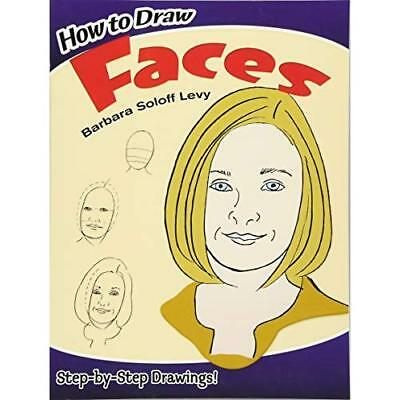 How to Draw Faces - Paperback NEW Levy, Barbara S 2003-03-28