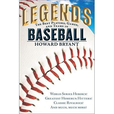 Legends: The Best Players, Games, and Teams in Baseball - Hardcover NEW Howard B