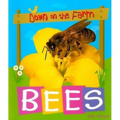 Bees (Down on the Farm) - Paperback NEW Morgan, Sally 2008-03-15