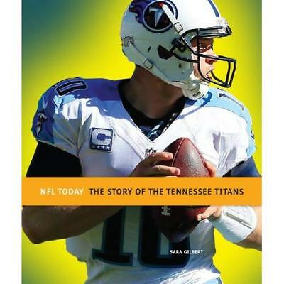 The Story of the Tennessee Titans (NFL Today (Creative) - Paperback NEW MS Sara