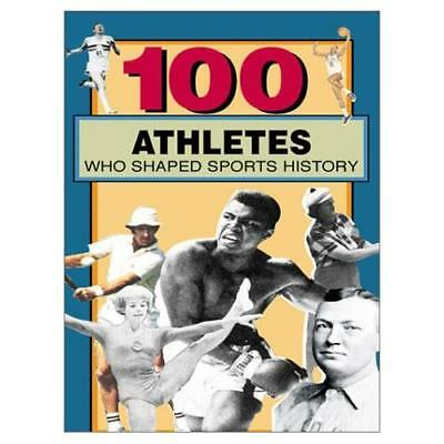 100 Athletes Who Shaped Sports History - Paperback NEW Timothy Jacobs 2003-08