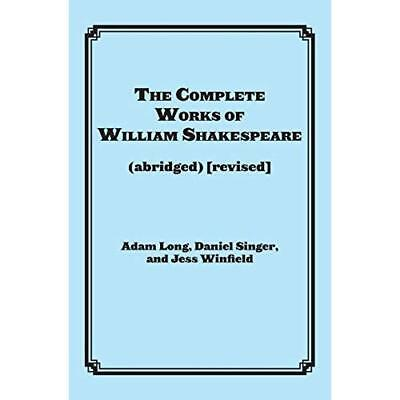 The Complete Works of William Shakespeare: Actor's Edit - Paperback NEW Long, Ad