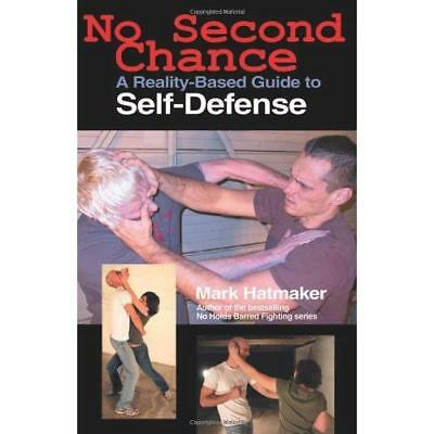 No Second Chance: A Reality-Based Guide to Self-Defense - Paperback NEW Hatmaker