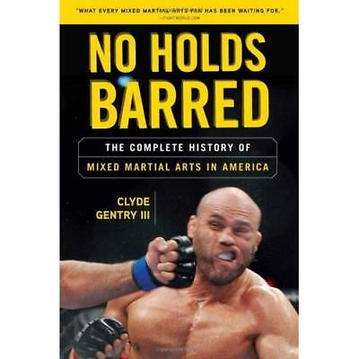 No Holds Barred: The Complete History of MMA in America - Paperback NEW Gentry,