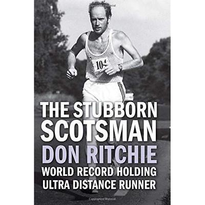 The Stubborn Scotsman: Don Ritchie - World Record Holdi - Paperback NEW Ritchie,