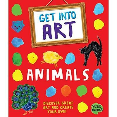 Get Into Art: Animals: Discover great art - and create  - Paperback NEW Susie Br
