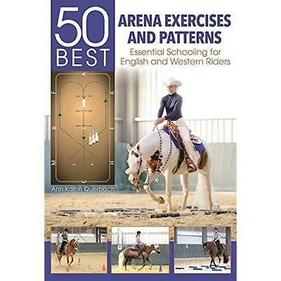 50 Best Arena Exercises and Patterns: Essential Schooli - Other Format NEW Querb