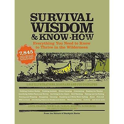 Survival Wisdom and Know-how: Everything You Need to Kn - Paperback NEW Rost, Am