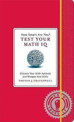 How Smart Are You? Test Your Math Iq: Discover Your Math Aptitude and Sharpen Yo