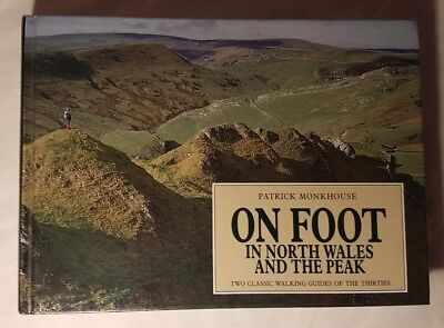 On Foot: In North Wales and the Peak District by Monkhouse, Patrick Hardback