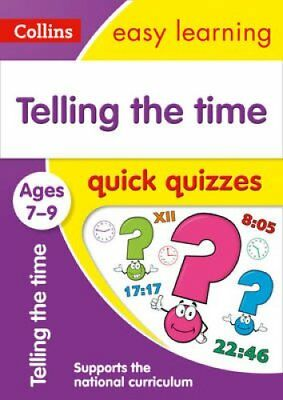 Telling the Time Quick Quizzes Ages 7-9 by Collins Easy Learning 9780008212612