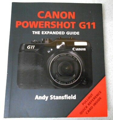 CANON POWERSHOT G11 EXPANDED GUIDE HANDBOOK by ANDY STANSFIELD, VGC