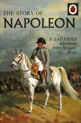 The Story of Napoleon: A Ladybird Adventure from History Book 9780723298014