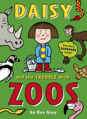Gray,Kes-Daisy And The Trouble With Zoos Book New