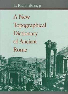 A New Topographical Dictionary of Ancient Rome by L. Richardson (Hardback, 1992)