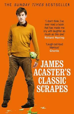 James Acaster's Classic Scrapes - The Hilarious Sunday Times Bestseller, Acaster
