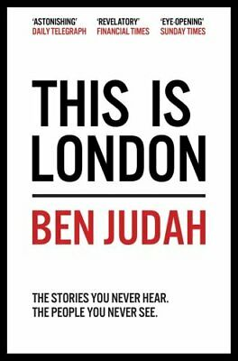This is London: Life and Death in the World City by Ben Judah (Paperback, 2016)