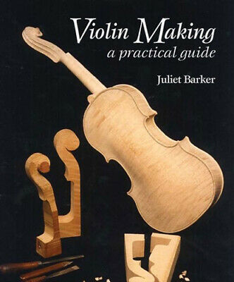 NEW Violin Making By BARKER JULIET Hardcover Free Shipping