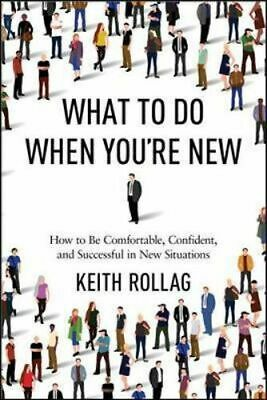 NEW What to Do When You're New By Dr. Keith Rollag Paperback Free Shipping