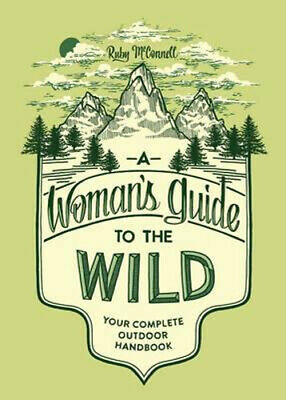 NEW A Woman's Guide To The Wild By Ruby Mcconnell Paperback Free Shipping