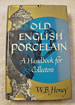 OLD ENGLISH PORCELAIN Handbook for Collectors, W.B. Honey~Whittlesey House, 1946