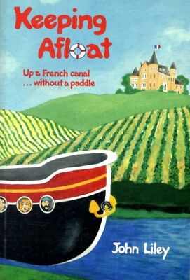 Keeping Afloat: Up a French Canal ... without a Paddle (Paperback...