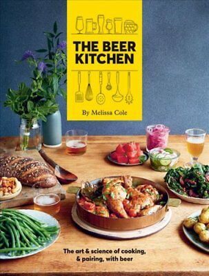 The Beer Kitchen The art and science of cooking and pairing wit... 9781784881887