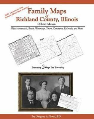 Family Maps of Richland County, Illinois, Deluxe Edition : With Homesteads,...