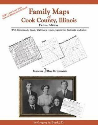 Family Maps of Cook County, Illinois, Deluxe Edition : With Homesteads,...