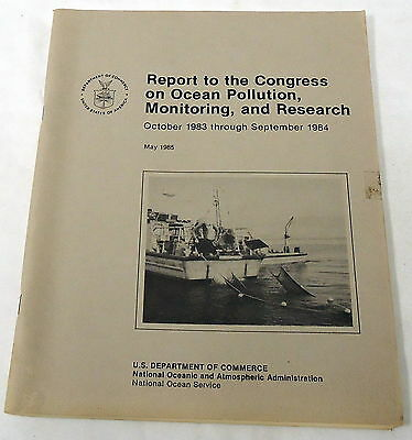 1985 US DOC Report to Congress on Ocean Pollution, Monitoring, and Research~NOAA