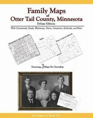 Family Maps of Otter Tail County, Minnesota, Deluxe Edition : With...
