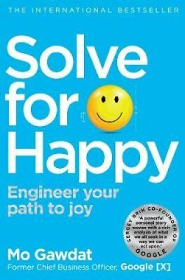 Solve For Happy Engineer Your Path to Joy by Mo Gawdat 9781509809950