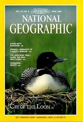 RADIATION WARSHIP Nat Geographic Apr1989  CARTAGENA LOON JOHN MUIR TRAIL