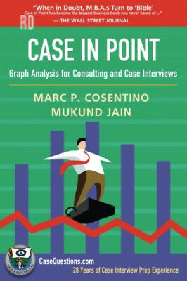 Case in Point: Graph Analysis for Consulting and Interviews Paperback – 12...