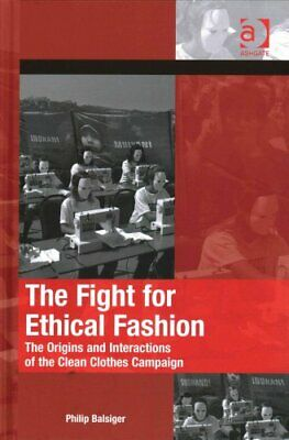 The Fight for Ethical Fashion: The Origins and Interactions of the Clean...