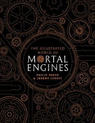 The Illustrated World of Mortal Engines by Philip Reeve 9781407186788