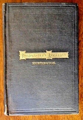 RoadMaster's Assistant and Section Master's Guide - William Huntington 1872 HC