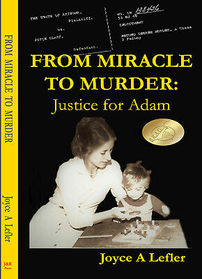 ISBN 10: 1719060495 From Miracle to Murder: Justice for Adam - true crime
