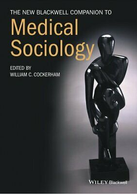 The New Blackwell Companion to Medical Sociology 9781119250678 (Paperback, 2016)