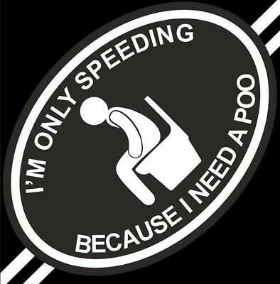 I'm Only Speeding Because I Need A Poo Ultra Street Style Vinyl Sticker