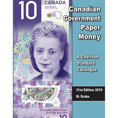 Canadian Government Paper Money 31st Edition - 2019 Charlton Catalogue