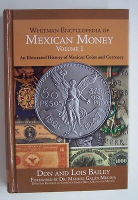 WHITMAN ENCYCLOPEDIA of MEXICAN MONEY VOLUME I--2014