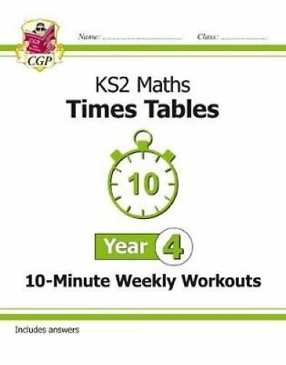 New KS2 Maths: Times Tables 10-Minute Weekly Workouts - Year 4 by CGP Books...