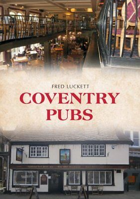 Coventry Pubs by Fred Luckett 9781445675046 (Paperback, 2018)