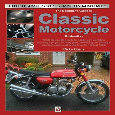 The Beginner's Guide to Classic Motorcycle Restoration Your Ste... 9781845846442