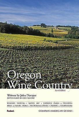 Compass American Guides: Oregon Wine Country, 2nd Edition (Full-color Travel Gu